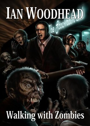 Walking With Zombies by Ian Woodhead