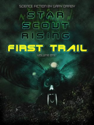 Star Scout Rising - First Trail