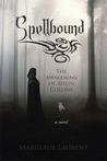 Spellbound (The Awakening Of Aislin Collins)
