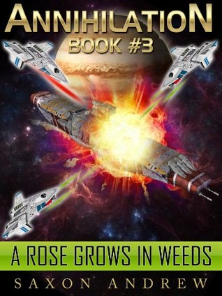 A Rose Grows in Weeds by Saxon Andrew