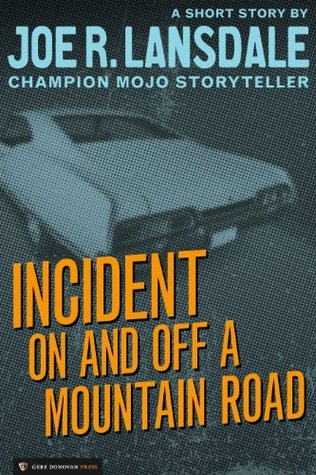 Incident On and Off a Mountain Road by Joe R. Lansdale