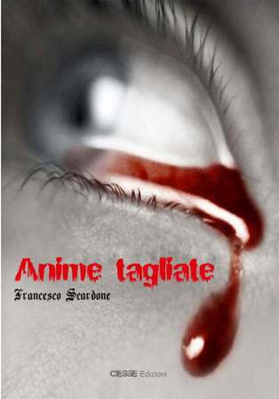 Anime tagliate by Francesco Scardone