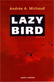 Lazy Bird by Andrée A. Michaud