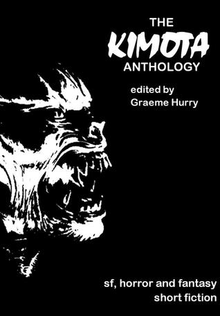 The Kimota Anthology by Graeme Hurry