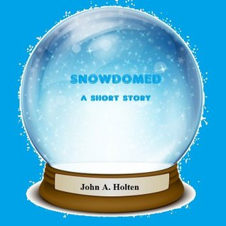 Find Snowdomed PDF by John A. Holten