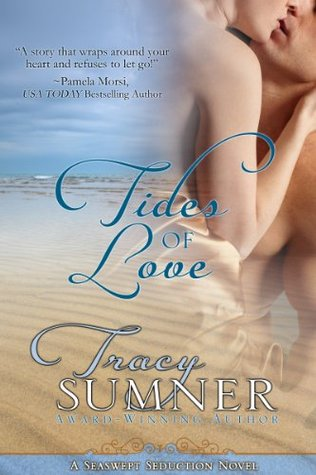 Tides Of Love (Seaswept Seduction Series)