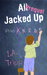 All Jacked Up: Prequel (All Jacked Up Series)
