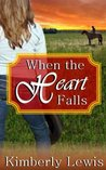 When the Heart Falls by Kimberly Lewis