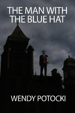 The Man with the Blue Hat by Wendy Potocki