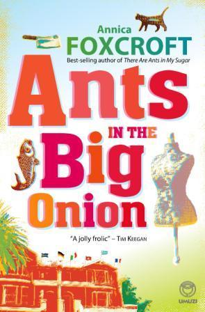Ants in the Big Onion by Annica Foxcroft