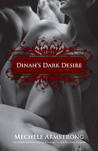 Dinah's Dark Desire by Mechele Armstrong