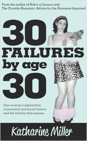 30 Failures by Age 30 by Katharine Miller