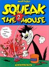 Squeak the Mouse 2 - Creeps ! Humour ! Porn ! Blood !