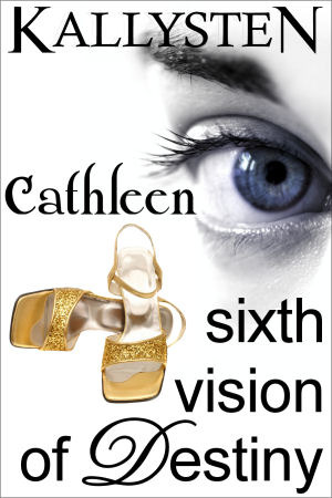 Sixth Vision of Destiny - Cathleen by Kallysten