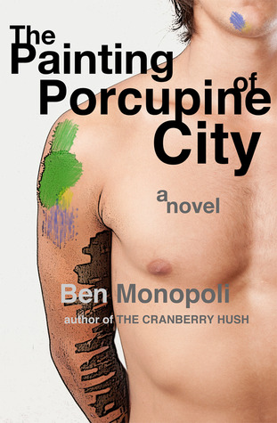 The Painting of Porcupine City by Ben Monopoli