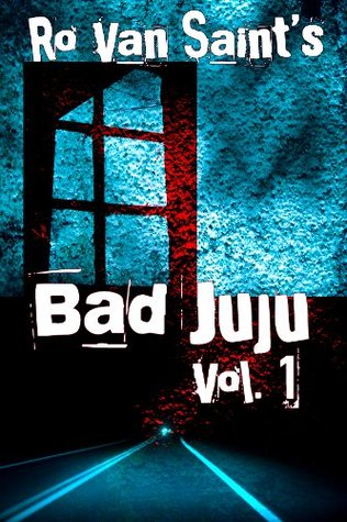 Bad JuJu by Ro Van Saint