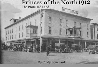 The Promised Land 1912 (Princes of the North) by Cindy Bouchard