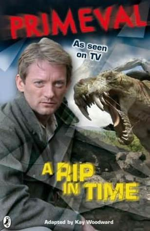 Primeval A Rip In Time by Kay Woodward
