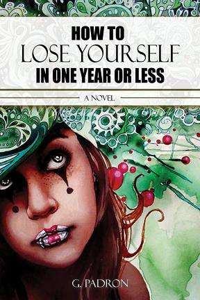 How to Lose Yourself in One Year or Less