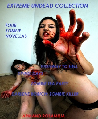 Extreme Undead Collection by Armand Rosamilia