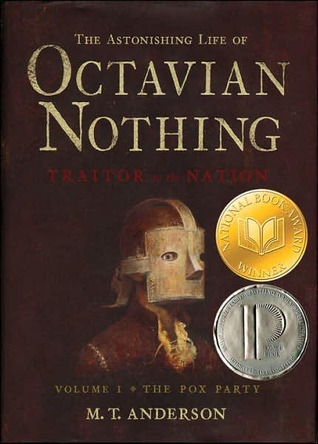 The Astonishing Life of Octavian Nothing, Traitor to the Nation, Vol I: The Pox Party