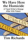 We Have Here the Homicide (A travel writer's strange affair with Poland)