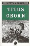 Titus Groan (Gormenghast, #1)