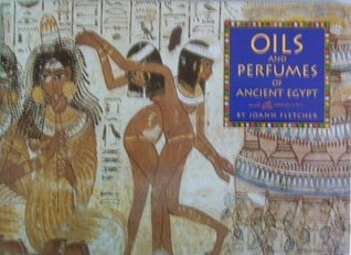 Oils and Perfumes of Ancient Egypt