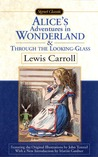 Alice's Adventures in Wonderland &amp; Through the Looking-Glass by Lewis Carroll