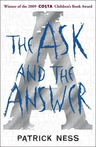 The Ask and the Answer (Chaos Walking, #2)