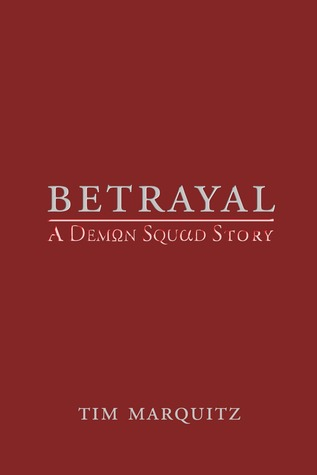 Betrayal: A Demon Squad Story