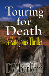 Touring for Death (Kate Jones Thriller, #8)