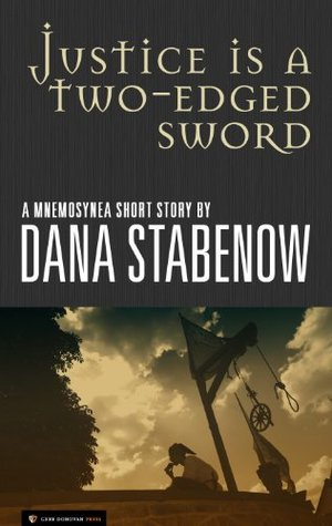 Justice is a Two-edged Sword by Dana Stabenow