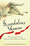 Scandalous Women by Elizabeth Kerri Mahon