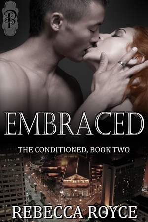 Embraced (The Conditioned #2)