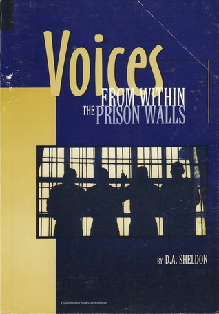 Voices from Within the Prison Walls by David A. Sheldon