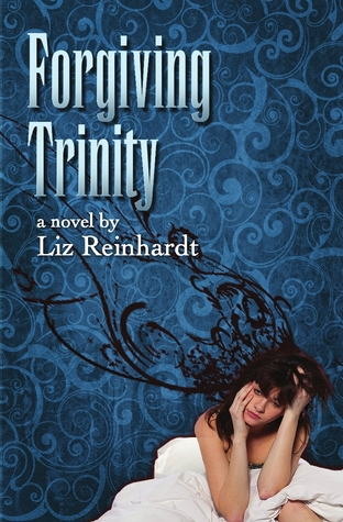 Forgiving Trinity by Liz Reinhardt