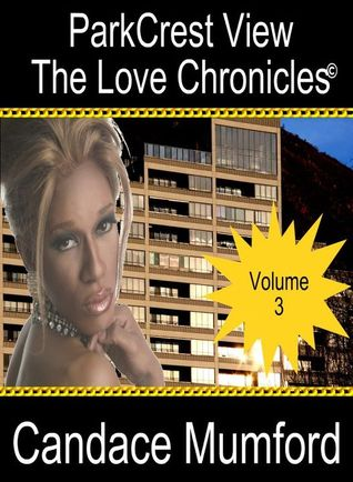 Parkcrest View The Love Chronicles - Volume 3 by Candace Mumford