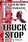 Truck Stop by Jack Kilborn