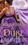 Waking Up With the Duke by Lorraine Heath