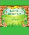 The Clever Detective (Clever Detective, #1)
