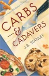 Carbs & Cadavers by J.B. Stanley