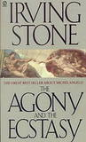 The Agony and the Ecstasy by Irving Stone