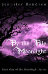 By the Pale Moonlight by Jennifer Hendren