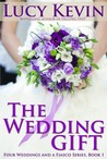 The Wedding Gift (Four Weddings and a Fiasco, # 1)