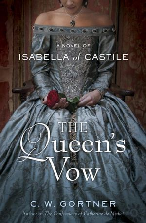 The Queens Vow: A Novel of Isabella of Castile
