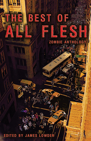 The Best of All Flesh by James Lowder