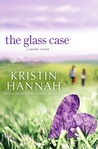 The Glass Case by Kristin Hannah