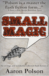 Small Magic: Collected Flash Fiction