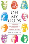 Oh My Gods - A Modern Retelling of Greek and Roman Myths